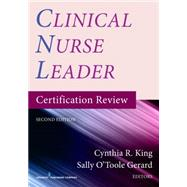 Clinical Nurse Leader Certification Review by King, Cynthia R., 9780826137623