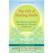 The Gift of Healing Herbs by BENNETT, ROBIN ROSEGLADSTAR, ROSEMARY, 9781583947623