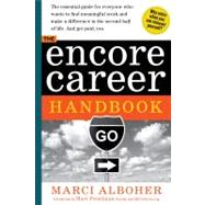 The Encore Career Handbook: How to Make a Living and a Difference in the Second Half of Life by Alboher, Marci; Freedman, Marc, 9780761167624