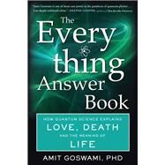 The Everything Answer Book by Goswami, Amit, Ph.D., 9781571747624