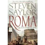 Roma A Novel of Ancient Rome by Saylor, Steven, 9780312377625