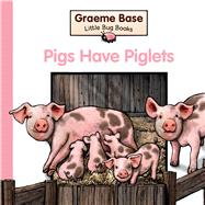Pigs Have Piglets by Base, Graeme, 9780670077625