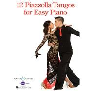 12 Piazzolla Tangos for Easy Piano by Piazzolla, Astor (COP), 9781495057625