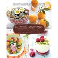 Tartine Gourmande : Recipes for an Inspired Life by Peltre, Beatrice, 9781590307625