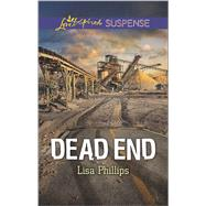 Dead End by Phillips, Lisa, 9780373447626