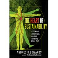 The Heart of Sustainability by Edwards, Andres R., 9780865717626