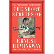 The Short Stories of Ernest Hemingway by Hemingway, Ernest; Hemingway, Patrick; Hemingway, Sean, 9781476787626