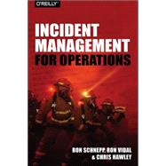 Incident Management for Operations by Schnepp, Rob; Vidal, Ron; Hawley, Chris, 9781491917626