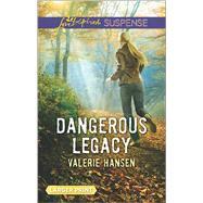 Dangerous Legacy by Hansen, Valerie, 9780373677627