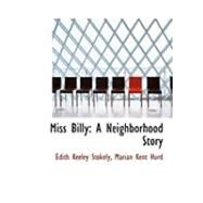 Miss Billy : A Neighborhood Story by Keeley Stokely, Marian Kent Hurd Edith, 9780559037627