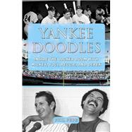 Yankee Doodles: Inside the Locker Room With Mickey, Yogi, Reggie, and Derek by Pepe, Phil, 9781613217627