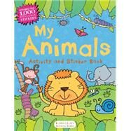My Animals Activity and Sticker Book by Unknown, 9781619637627