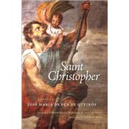 Saint Christopher: A Novella by De Queiros, Jose Maria De Eca; Rabassa, Gregory; Fitz, Earl E.; Reis, Carlos, 9781933227627