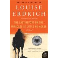 Last Report on the Miracles at Little No Horse : A Novel by Erdrich, Louise, 9780061577628