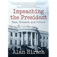 Impeaching the President by Hirsch, Alan, 9780872867628