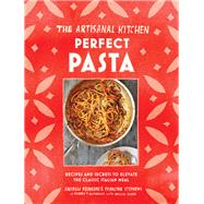 Perfect Pasta by Feinberg, Andrew; Stephens, Francine; Clark, Melissa (CON), 9781579657628