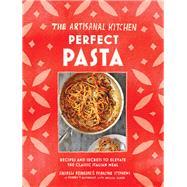 Perfect Pasta by Feinberg, Andrew; Stephens, Francine; Clark, Melissa (CON), 9781579657628