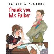 Thank You, Mr. Falker by Polacco, Patricia; Polacco, Patricia, 9780399257629