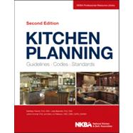 Kitchen Planning : Guidelines, Codes, Standards by Unknown, 9781118367629