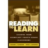 Reading to Learn Lessons from Exemplary Fourth-Grade Classrooms by Allington, Richard L.; Johnston, Peter H.; Pressley, Michael; Duffy, Gerald G., 9781572307629