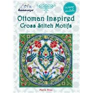 Ottoman Inspired Cross Stitch Motifs by Diaz, Maria, 9786055647629