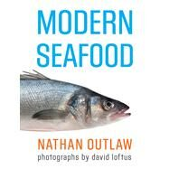 Modern Seafood by Nathan Outlaw; Photographs by David Loftus, 9780762787630