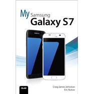 My Samsung Galaxy S7 by Johnston, Craig James; Butow, Eric, 9780789757630