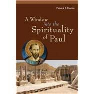 A Window into the Spirituality of Paul by Hartin, Patrick J., 9780814637630