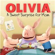A Sweet Surprise for Mom by McDoogle, Farrah; Osterhold, Jared, 9781481427630