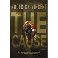The Cause by Vincent, Roderick, 9781782797630
