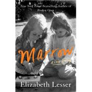 Marrow by Lesser, Elizabeth, 9780062367631