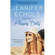 Playing Dirty by Echols, Jennifer, 9781501137631