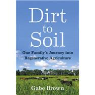 Dirt to Soil by Brown, Gabe, 9781603587631