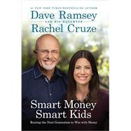 Smart Money Smart Kids by Ramsey, Dave; Cruze, Rachel, 9781937077631