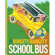 The Bingity-bangity School Bus by Conkling, Fleur; Wood, Ruth, 9780448487632