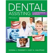 Dental Assisting: A Comprehensive Approach by Phinney, Donna J.; Halstead, Judy H., 9781305967632