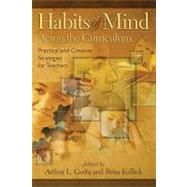 Habits of Mind Across the Curriculum : Practical and Creative Strategies for Teachers by Costa, Arthur L., 9781416607632