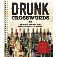 Drunk Crosswords Over 50 All-New Puzzles With a Twist by Heaney, Francis; Quigley, Brendan Emmett, 9781454917632