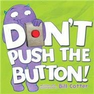 Don't Push the Button! by Cotter, Bill, 9781492607632