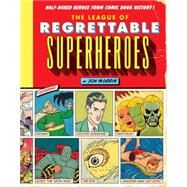 The League of Regrettable Superheroes by Morris, Jon, 9781594747632