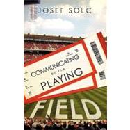 Communicating on the Playing Field by Solc, Josef, 9781607917632