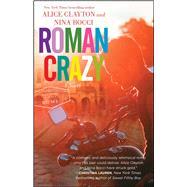 Roman Crazy by Clayton, Alice; Bocci, Nina, 9781501117633