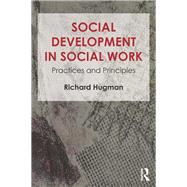 Social Development in Social Work: Practices and Principles by Hugman; Richard, 9781138017634