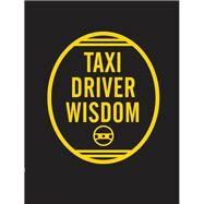 Taxi Driver Wisdom by Mickenberg, Risa; Dugan, Joanne; Hughes, Brian Lee (CON), 9781452157634