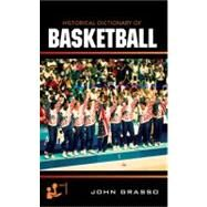 Historical Dictionary of Basketball by Grasso, John; Woronoff, Jon, 9780810867635