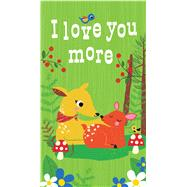 I Love You More by Roth, Megan; Vincent, Kay, 9781626867635