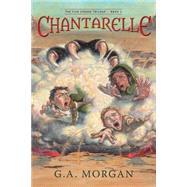 Chantarelle by Morgan, G. A., 9781939017635
