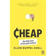 Cheap : The High Cost of Discount Culture by Ruppel Shell, Ellen (Author), 9780143117636