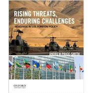 Rising Threats, Enduring Challenges Readings in U.S. Foreign Policy by Price-Smith, Andrew, 9780199897636