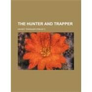 The Hunter and Trapper by Thrasher, Halsey, 9780217087636